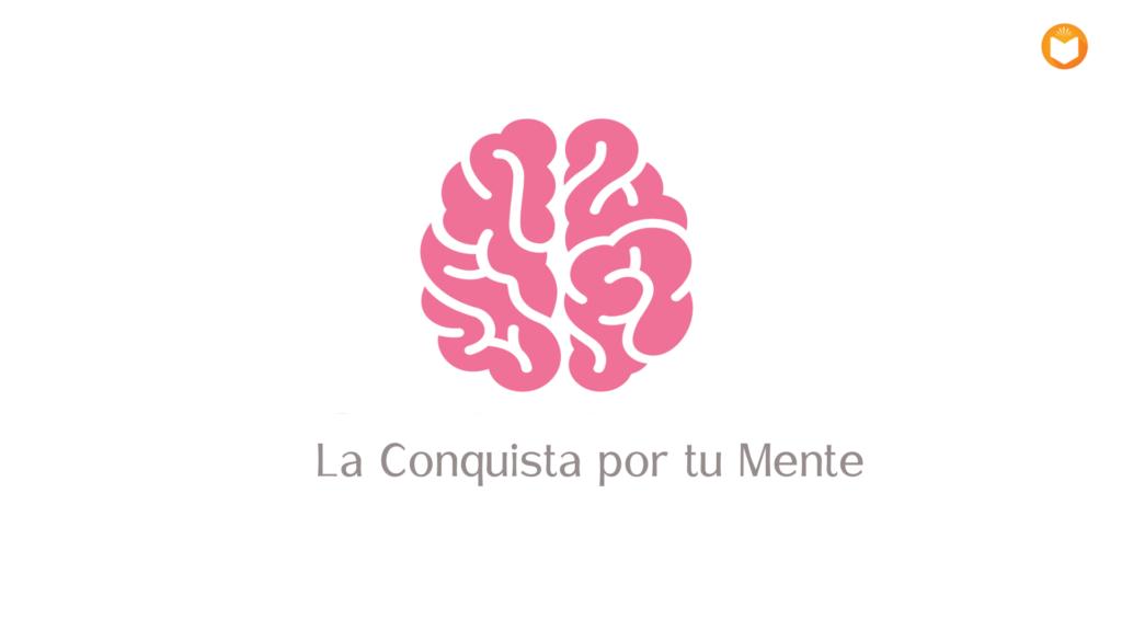 Conquista por tu mente